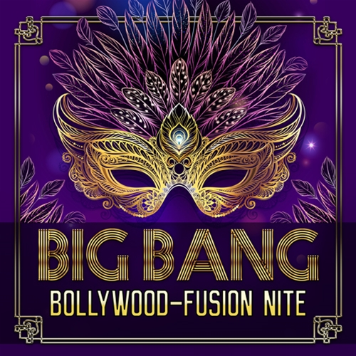 Big Bang Bollywood Fusion Nite