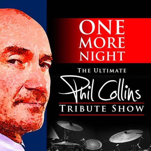 ONE MORE NIGHT - The ultimate Phil Collins Tribute